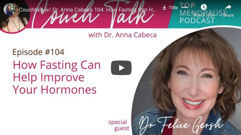 How Fasting Can Help Improve Your Hormones w/ Dr. Felice Gersh