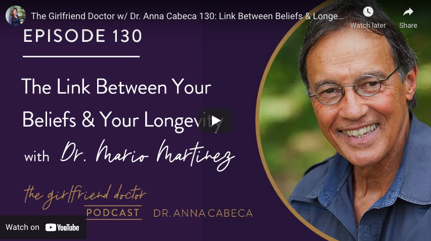 Link Between Beliefs & Longevity with Dr. Mario Martinez